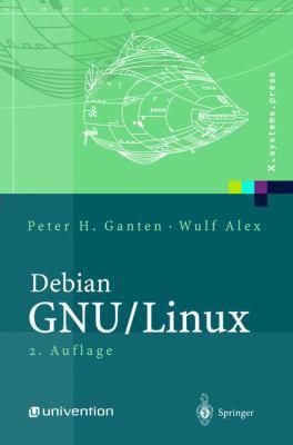 Debian Gnu/Linux: Grundlagen, Einrichtung Und Betrieb 9783540432678