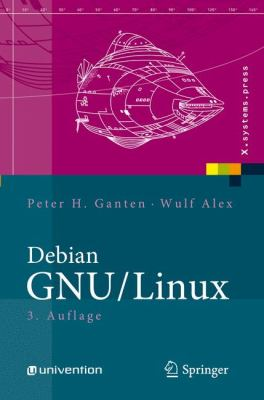 Debian Gnu/Linux: Grundlagen, Einrichtung Und Betrieb 9783540733386