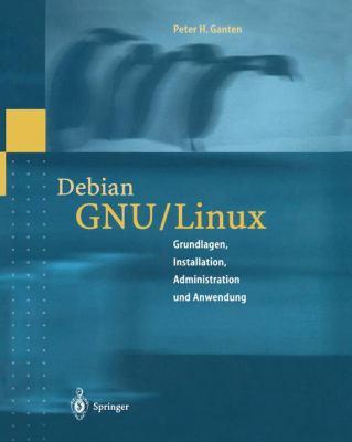 Debian Gnu / Linux-Powerpack: Grundlagen, Installation, Administration Und Anwendung 9783540658412