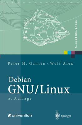 Debian Gnu/Linux: Grundlagen, Einrichtung Und Betrieb 9783540286226