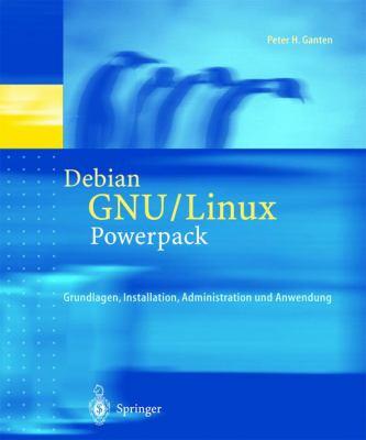Debian Gnu / Linux-Powerpack: Grundlagen, Installation, Administration Und Anwendung 9783540663843