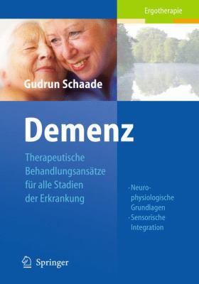 Demenz: Therapeutische Behandlungsansatze Fur Alle Stadien der Erkrankung 9783540895404