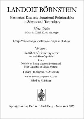 Densities of Binary Aqueous Systems and Heat Capacities of Liquid Systems / Dichten Bin Rer W Sseriger Systeme Und W Rmekapazit Ten FL Ssiger Systeme 9783540082729