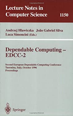 Dependable Computing - Edcc-2: Second European Dependable Computing Conference, Taormina, Italy, October 2 - 4, 1996. Proceedings 9783540617723