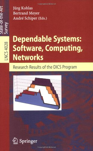 Dependable Systems: Software, Computing, Networks: Research Results of the Dics Program 9783540368212