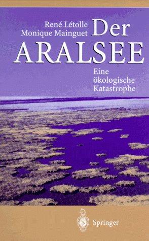 Der Aralsee: Eine Kologische Katastrophe 9783540587309