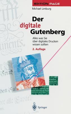 Der Digitale Gutenberg: Alles Was Sie Ber Digitales Drucken Wissen Sollten 9783540612049