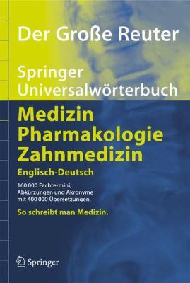 Der Groe Reuter. Springer Universalworterbuch Medizin, Pharmakologie Und Zahnmedizin. Englisch-Deutsch