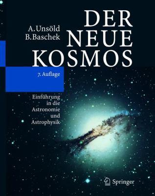 Der Neue Kosmos: Einf Hrung in Die Astronomie Und Astrophysik 9783540421771