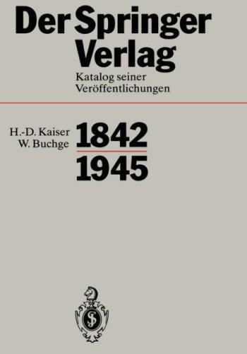 Der Springer-Verlag: Katalog Seiner Ver Ffentlichungen 1842-1945 9783540552222
