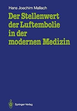 Der Stellenwert Der Luftembolie in Der Modernen Medizin: Untersuchungen Mit Einer Neuen Nachweistechnik 9783540175094