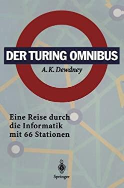 Der Turing Omnibus: Eine Reise Durch Die Informatik Mit 66 Stationen 9783540577805