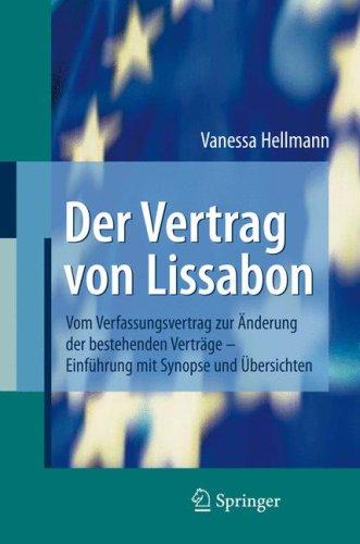 Vertrag Von Lissabon: Vom Verfassungsvertrag Zur Anderung Der Bestehenden Vertrage - Einfuhrung Mit Synopse Und Bersichten 9783540764076