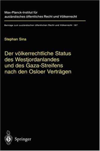 Volkerrechtliche Status Des Westjordanlandes Und Des Gaza-Streifens Nach Den Osloer Vertragen 9783540223184