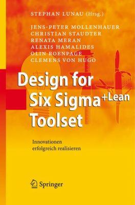 Design for Six SIGMA+Lean Toolset: Innovationen Erfolgreich Realisieren