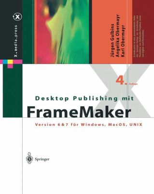 Desktop Publishing Mit FrameMaker: Version 6 & 7 Fur Windows, Macos, Unix 9783540442165