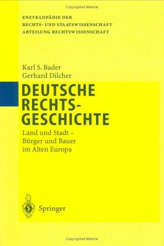 Deutsche Rechtsgeschichte: Land Und Stadt - Burger Und Bauer Im Alten Europa 9783540663072