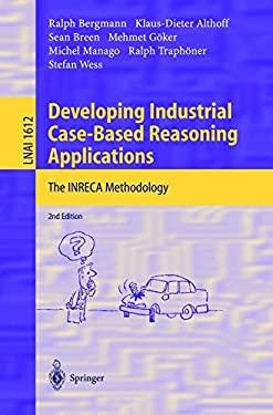 Developing Industrial Case-Based Reasoning Applications: The Inreca Methodology 9783540207375