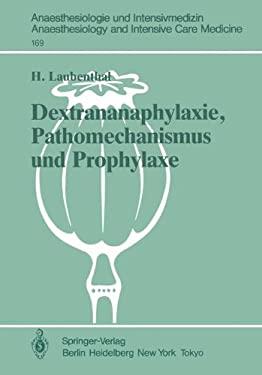 Dextrananaphylaxie, Pathomechanismus Und Prophylaxe: Ergebnisse Einer Multizentrischen, Klinischen Studie