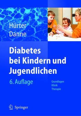 Diabetes Bei Kindern Und Jugendlichen: Grundlagen - Klinik - Therapie 9783540211860