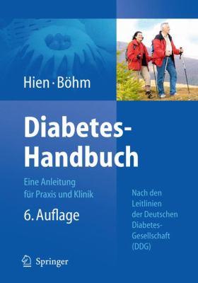Diabetes-Handbuch: Eine Anleitung Fur Praxis Und Klinik 9783540719540