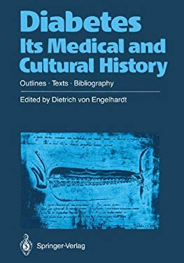 Diabetes in Medizin- Und Kulturgeschichte: Grundza1/4ge - Texte - Bibliographie 9783540509509