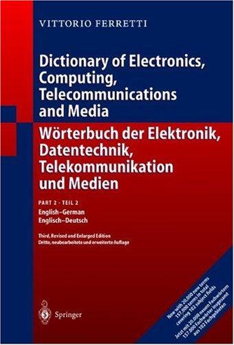 W Rterbuch Der Elektronik, Datentechnik, Telekommunikation Und Medien: Teil 1: Deutsch-Englisch 9783540406945