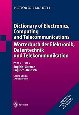 Dictionary of Electronics, Computing and Telecommunications / Warterbuch Der Elektronik, Datentechnik Und Telekommunikation: Part 2: English-German / 9783540670780