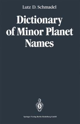 Dictionary of Minor Planet Names 9783540543848