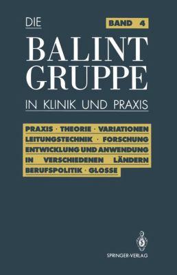 Die Balint-Gruppe in Klinik Und Praxis 9783540516309