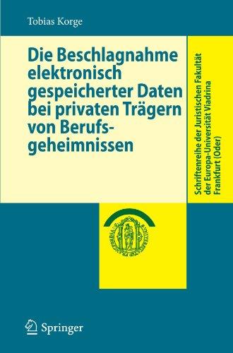 Die Beschlagnahme Elektronisch Gespeicherter Daten Bei Privaten Tr Gern Von Berufsgeheimnissen 9783540887485