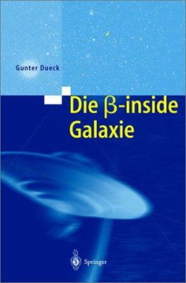 Die Beta-Inside Galaxie 9783540414339