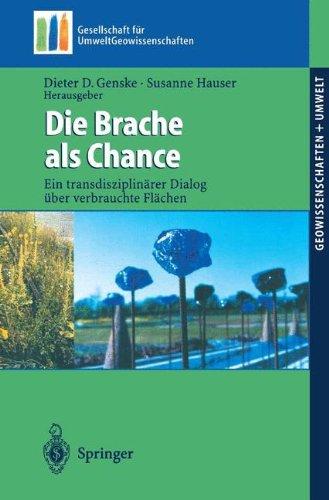 Die Brache ALS Chance: Ein Transdisziplin Rer Dialog Uber Verbrauchte FL Chen 9783540436652