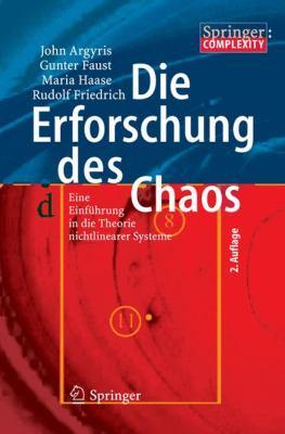 Die Erforschung Des Chaos: Eine Einfuhrung In die Theorie Nichtlinearer Systeme 9783540710714