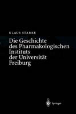 Die Geschichte Des Pharmakologischen Instituts Der Universit?t Freiburg 9783540207177