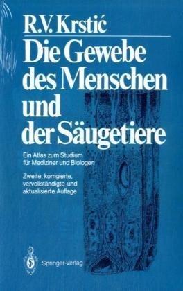 Gewebe Des Menschen Und Der Saugetiere: Ein Atlas Zum Studium Fur Mediziner Und Biologen (2., Korr., Vervollst. U. Aktua) 9783540190073