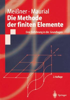 Die Methode Der Finiten Elemente: Eine Einf Hrung in Die Grundlagen 9783540674399