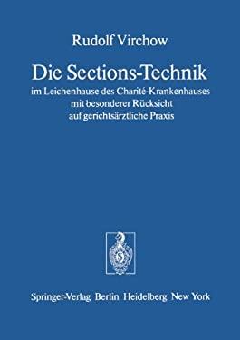 Die Sections-Technik Im Leichenhause Des Charit -Krankenhauses Mit Besonderer R Cksicht Auf Gerichts Rztliche Praxis: Das Preussische Regulativ F R Da 9783540080893