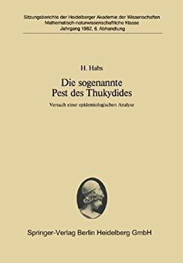 Die Sogenannte Pest Des Thukydides: Versuch Einer Epidemiologischen Analyse. Vorgetragen in Der Sitzung Vom 14. November 1981 9783540119418