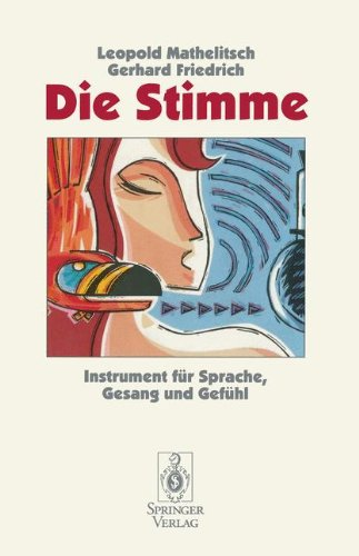 Die Stimme: Instrument F R Sprache, Gesang Und Gef Hl 9783540584001