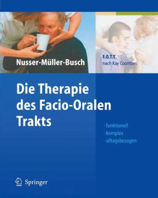 Die Therapie Des Facio-Oralen Trakts Die Therapie Des Facio-Oralen Trakts: F.O.T.T. Nach Kay Coombes F.O.T.T. Nach Kay Coombes 9783540423188