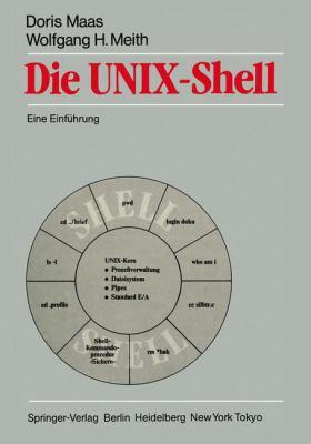 Die Unix-Shell: Eine Einf Hrung 9783540151678