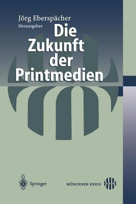 Die Zukunft Der Printmedien 9783540433569