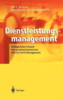 Dienstleistungsmanagement: Erfolgreicher Einsatz Von Prozessorientiertem Service Level Management 9783540405856