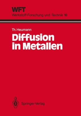 Diffusion in Metallen: Grundlagen, Theorie, Vorgange in Reinmetallen Und Legierungen 9783540553793