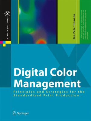 Digital Color Management: Principles and Strategies for the Standardized Print Production 9783540671190