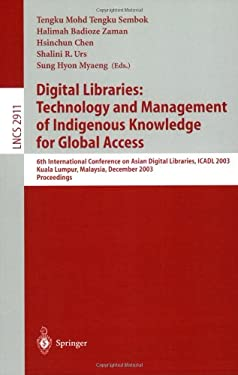 Digital Libraries: Technology and Management of Indigenous Knowledge for Global Access: 6th International Conference on Asian Digital Libraries, Icadl 9783540206088