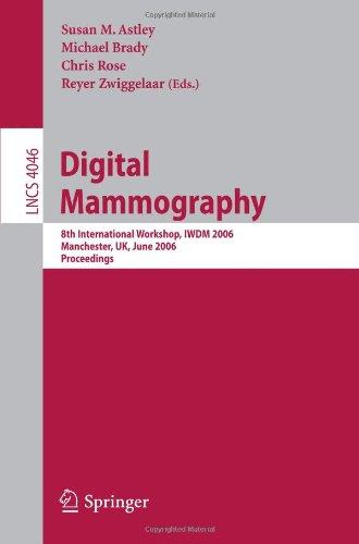 Digital Mammography: 8th International Workshop, IWDM 2006, Manchester, UK, June 18-21, 2006, Proceedings 9783540356257