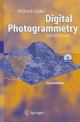 Digital Photogrammetry: A Practical Course [With CDROM and 3-D Glasses] 9783540291527