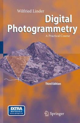 Digital Photogrammetry: A Practical Course [With CDROM and 3-D Glasses] 9783540927242